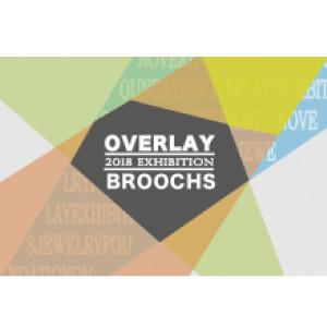 Overlay Brooch Exhibition @drip
